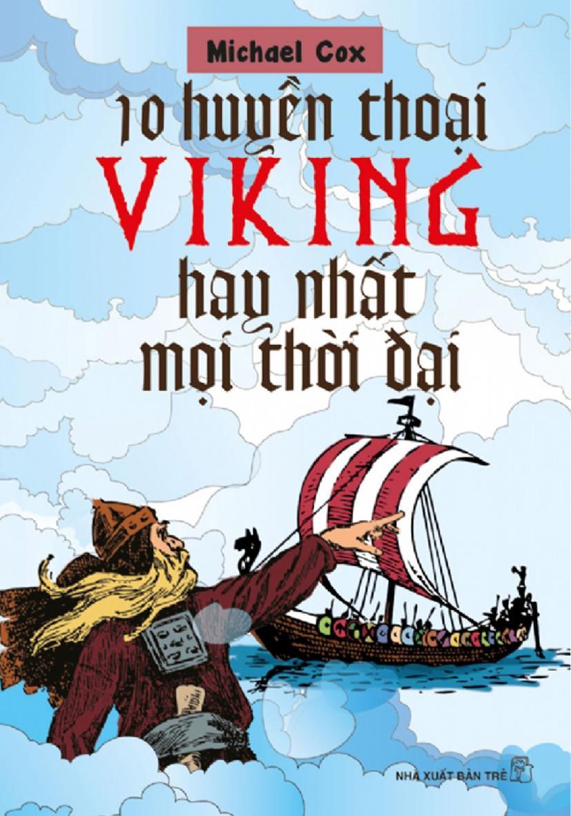 10 Huyền Thoại Viking Hay Nhất Mọi Thời Đại