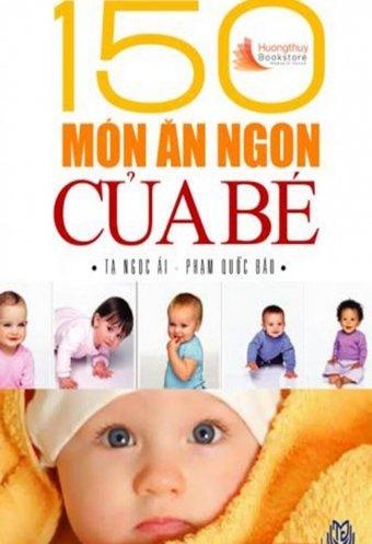 150 Món Ăn Ngon Cho Bé