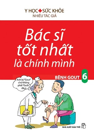 Bác Sĩ Tốt Nhất Là Chính Mình - Tập 6: Bệnh Gout