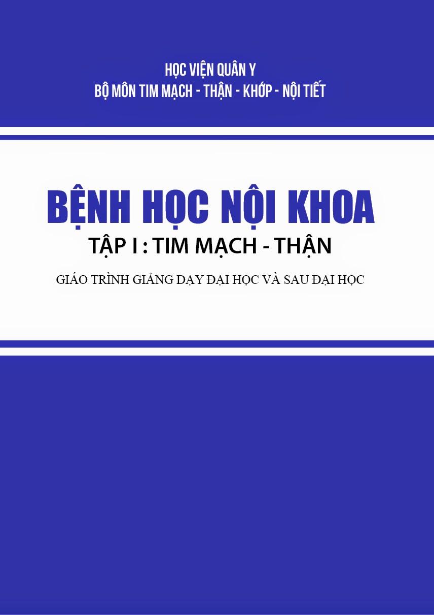 Bệnh Học Nội Khoa - Tập 1: Tim Mạch - Thận