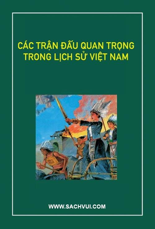 Các Trận Đấu Quan Trọng Trong Lịch Sử Việt Nam