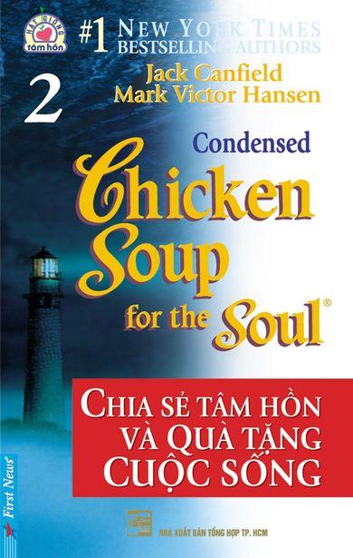 Chicken Soup For The Soul - Tập 2 - Chia Sẻ Tâm Hồn Và Quà Tặng Cuộc Sống