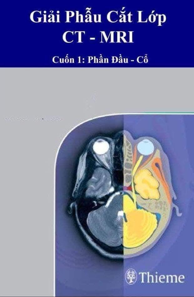 Giải Phẫu Cắt Lớp CT-MRI (Cuốn 1: Phần Đầu - Cổ)