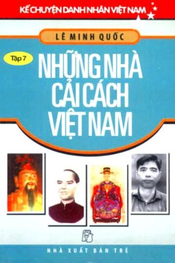 Kể Chuyện Danh Nhân Việt Nam - Tập 07: Những Nhà Cải Cách Việt Nam
