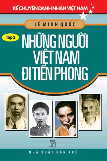 Kể Chuyện Danh Nhân Việt Nam - Tập 2: Những Người Việt Nam Đi Tiên Phong