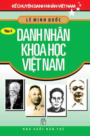 Kể Chuyện Danh Nhân Việt Nam - Tập 3: Danh Nhân Khoa Học Việt Nam