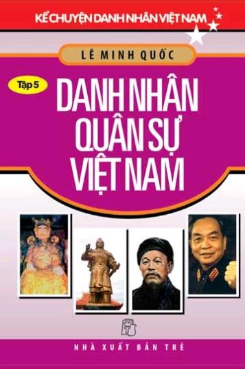 Kể Chuyện Danh Nhân Việt Nam - Tập 5: Danh Nhân Quân Sự Việt Nam