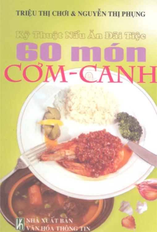 Kỹ Thuật Nấu Ăn Đãi Tiệc - 60 Món Cơm Canh