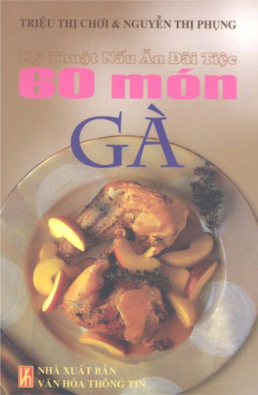Kỹ Thuật Nấu Ăn Đãi Tiệc - 60 Món Gà