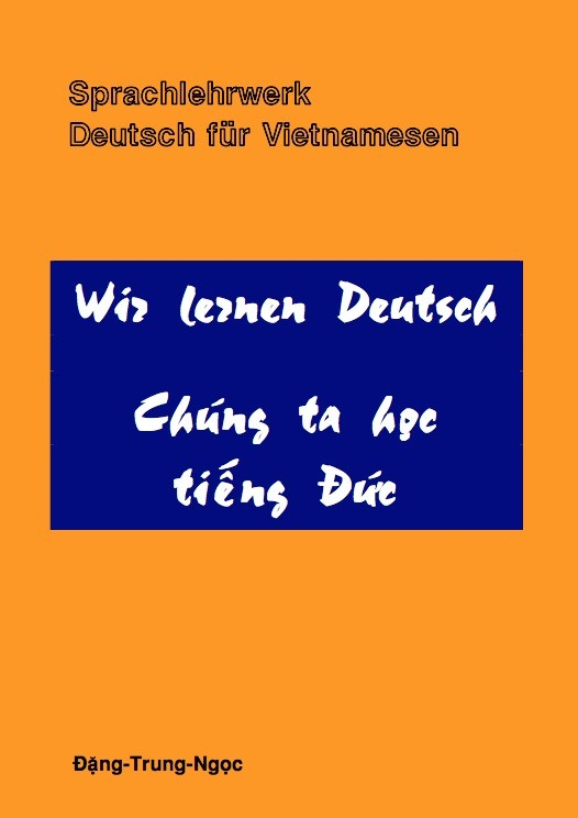 Wir Lernen Deutsch - Chúng Ta Học Tiếng Đức